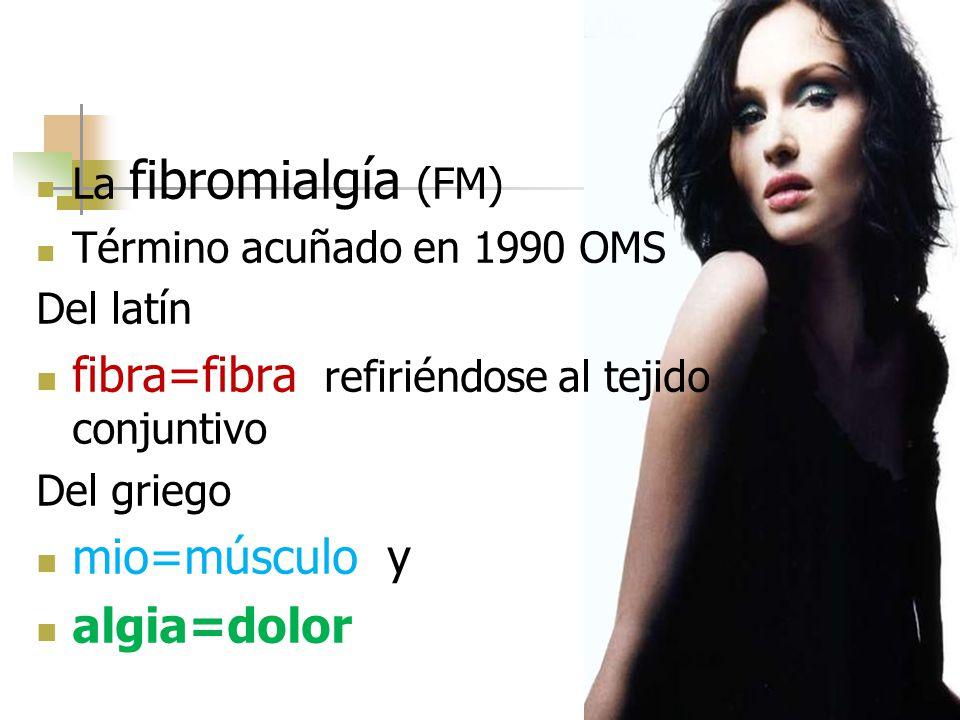 fibra=fibra, refiriéndose al tejido conjuntivo