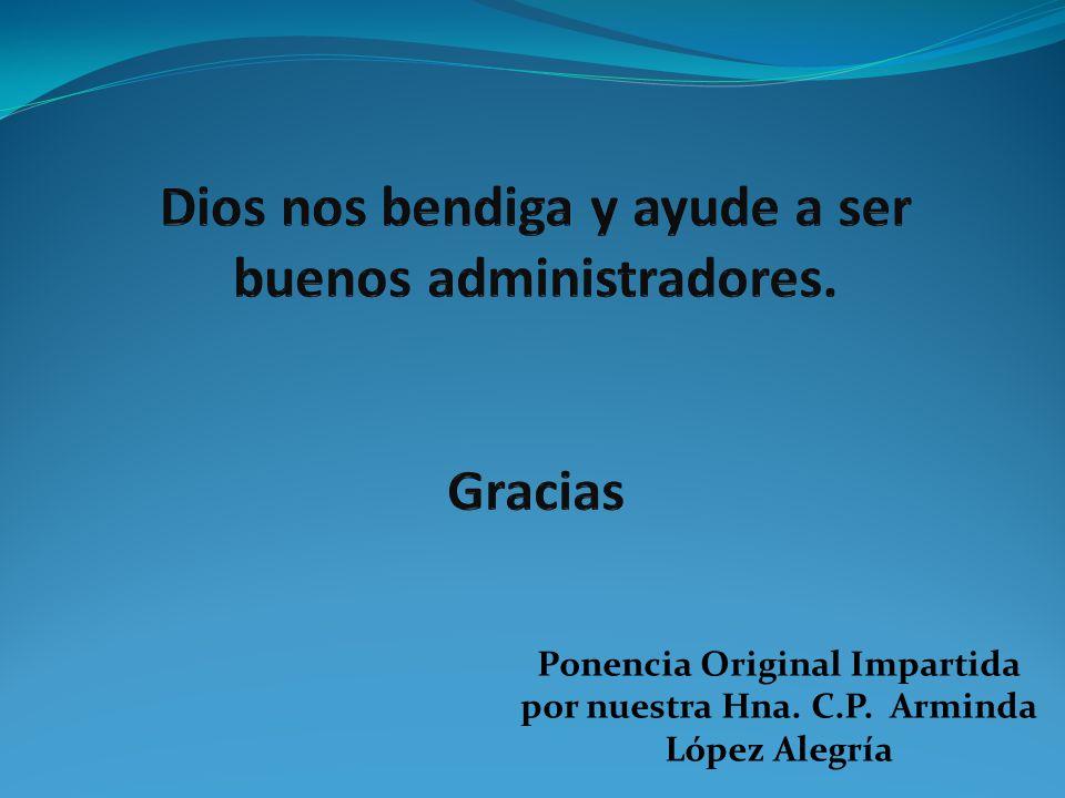 Dios nos bendiga y ayude a ser buenos administradores. Gracias