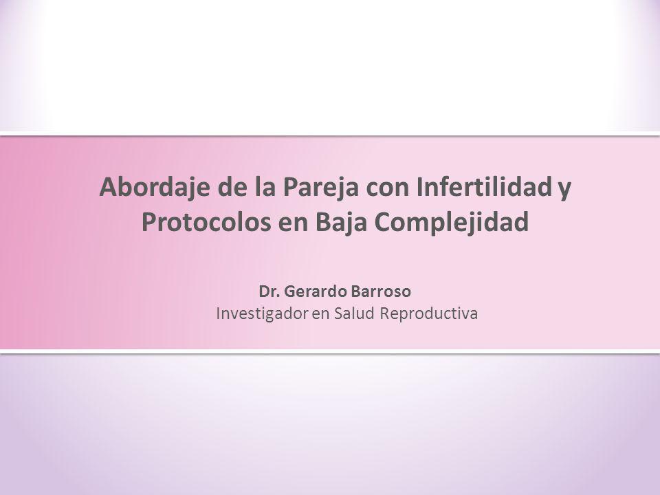 Dr. Gerardo Barroso Investigador en Salud Reproductiva