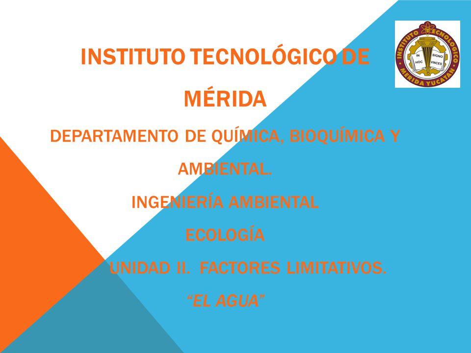 Instituto Tecnológico de Mérida Departamento de Química, Bioquímica y Ambiental.