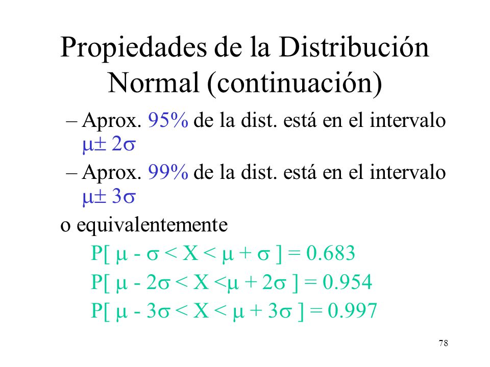 Propiedades de la Distribución Normal (continuación)