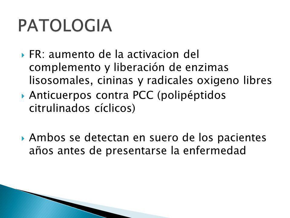 PATOLOGIA FR: aumento de la activacion del complemento y liberación de enzimas lisosomales, cininas y radicales oxigeno libres.