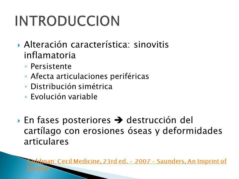 INTRODUCCION Alteración característica: sinovitis inflamatoria