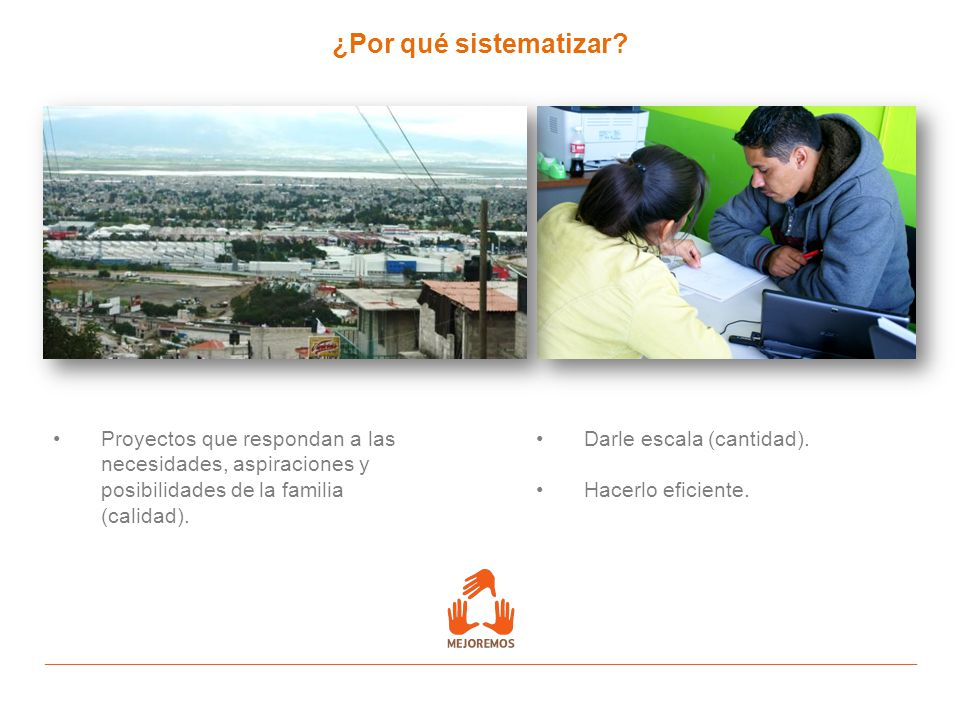 ¿Por qué sistematizar Proyectos que respondan a las necesidades, aspiraciones y posibilidades de la familia (calidad).