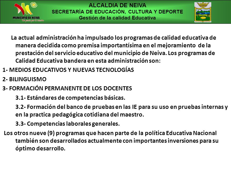 ALCALDIA DE NEIVA SECRETARÌA DE EDUCACIÓN, CULTURA Y DEPORTE. Gestión de la calidad Educativa.