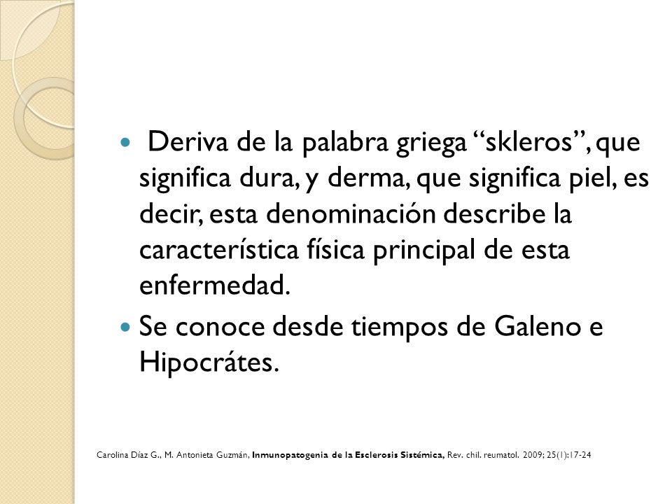 Se conoce desde tiempos de Galeno e Hipocrátes.