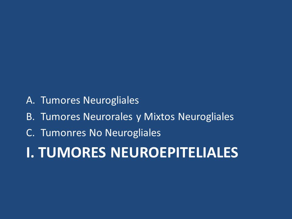 I. TUMORES NEUROEPITELIALES