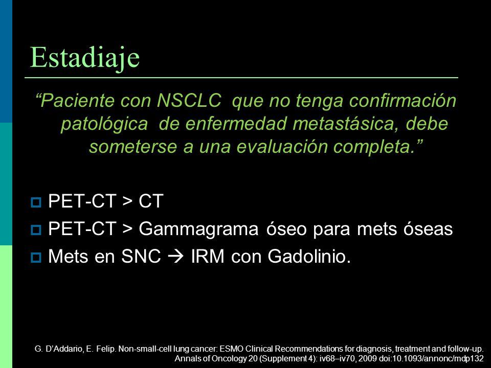 Estadiaje Paciente con NSCLC que no tenga confirmación patológica de enfermedad metastásica, debe someterse a una evaluación completa.