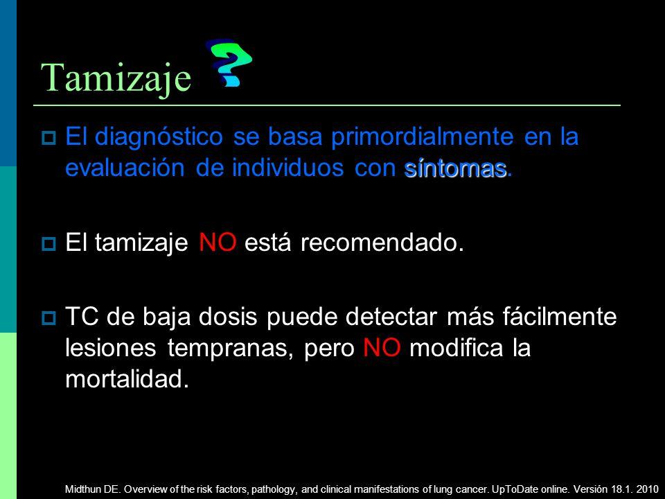 Tamizaje El diagnóstico se basa primordialmente en la evaluación de individuos con síntomas. El tamizaje NO está recomendado.