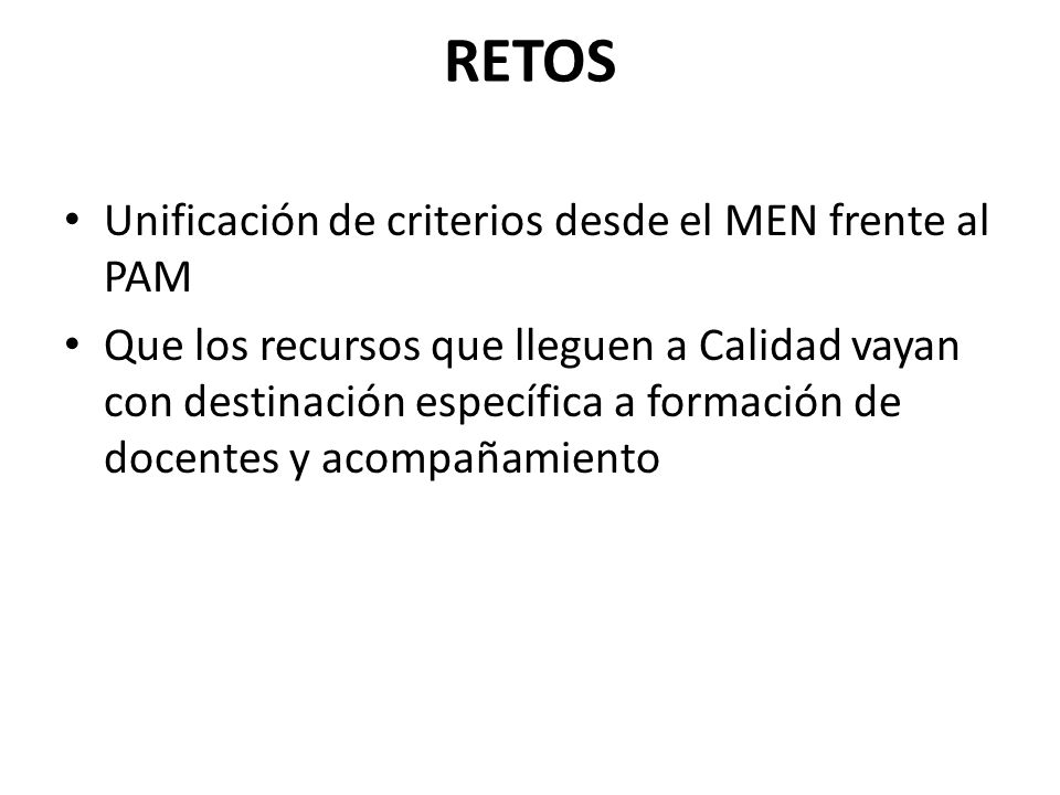 RETOS Unificación de criterios desde el MEN frente al PAM