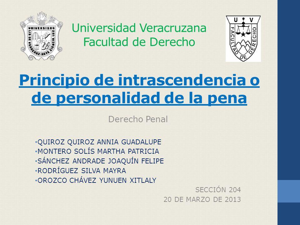 Universidad Veracruzana Facultad de Derecho Principio de intrascendencia o de personalidad de la pena