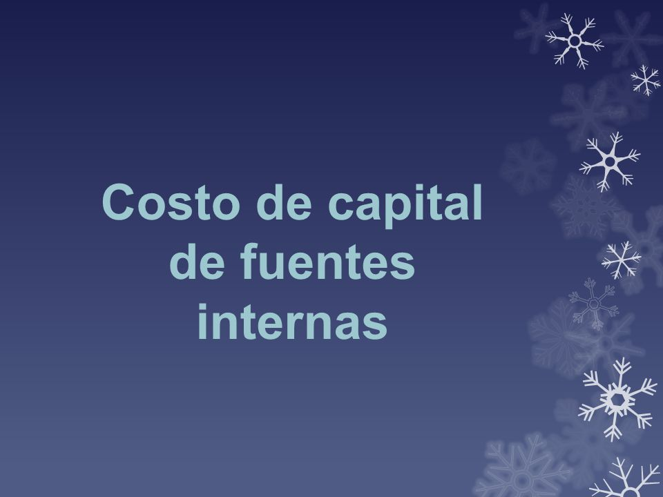Costo de capital de fuentes internas