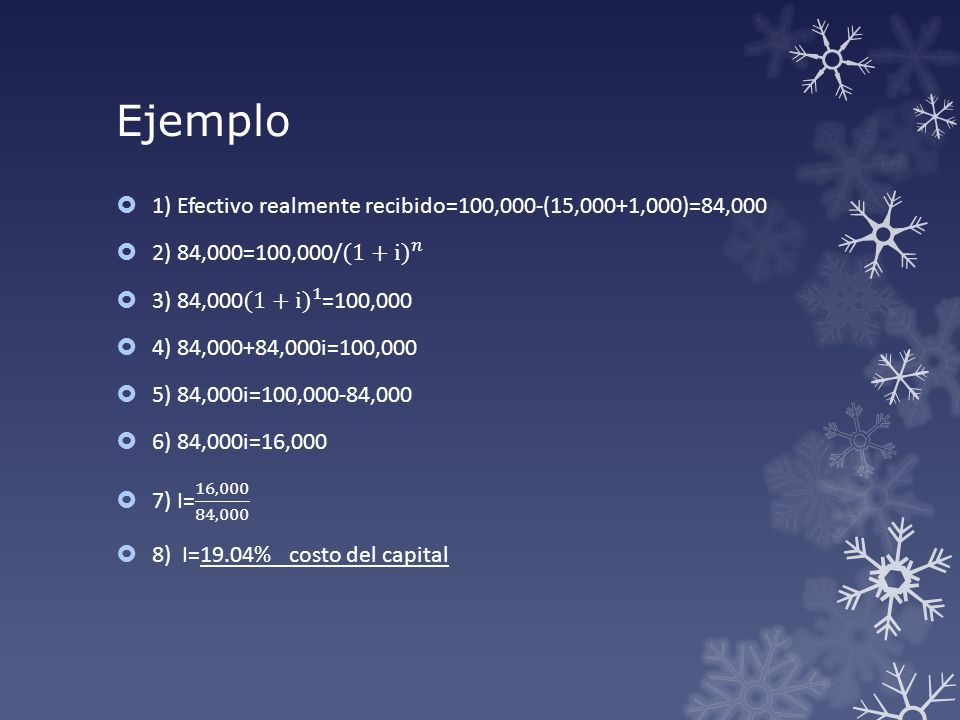 Ejemplo 1) Efectivo realmente recibido=100,000-(15,000+1,000)=84,000