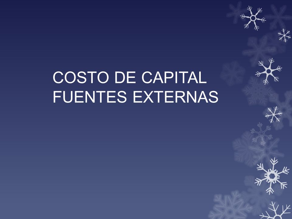 COSTO DE CAPITAL FUENTES EXTERNAS