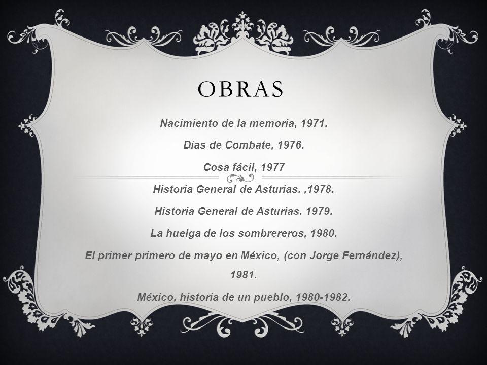 Obras Nacimiento de la memoria, 1971. Días de Combate, 1976.