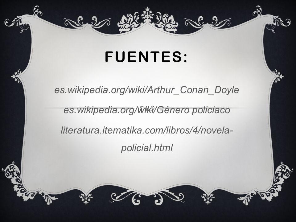 Fuentes: es.wikipedia.org/wiki/Arthur_Conan_Doyle