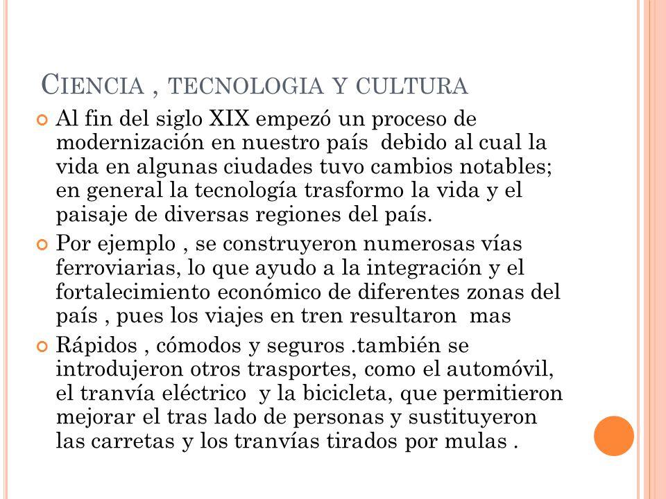 Ciencia , tecnologia y cultura