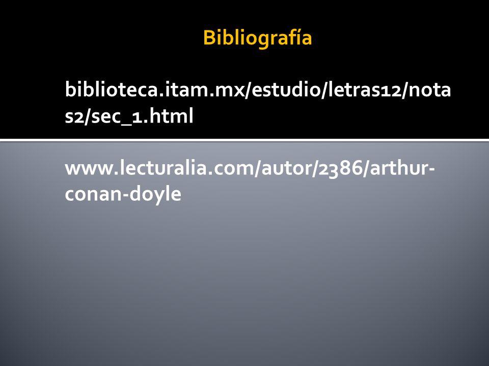 Bibliografía biblioteca.itam.mx/estudio/letras12/notas2/sec_1.html.