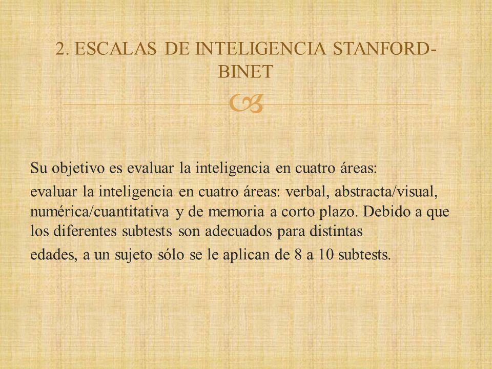 2. ESCALAS DE INTELIGENCIA STANFORD-BINET