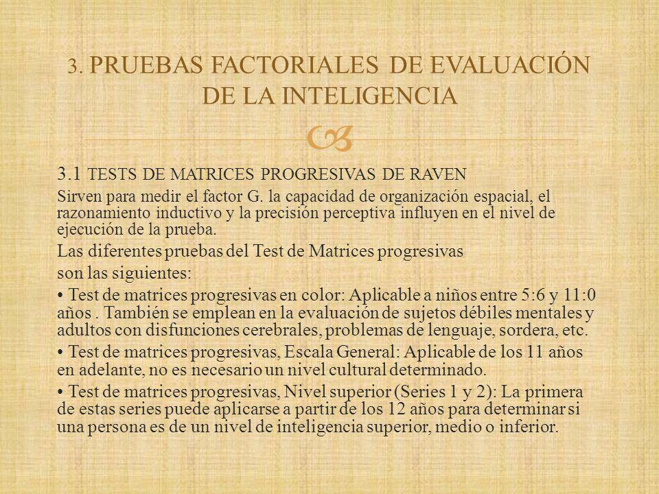 3. PRUEBAS FACTORIALES DE EVALUACIÓN DE LA INTELIGENCIA