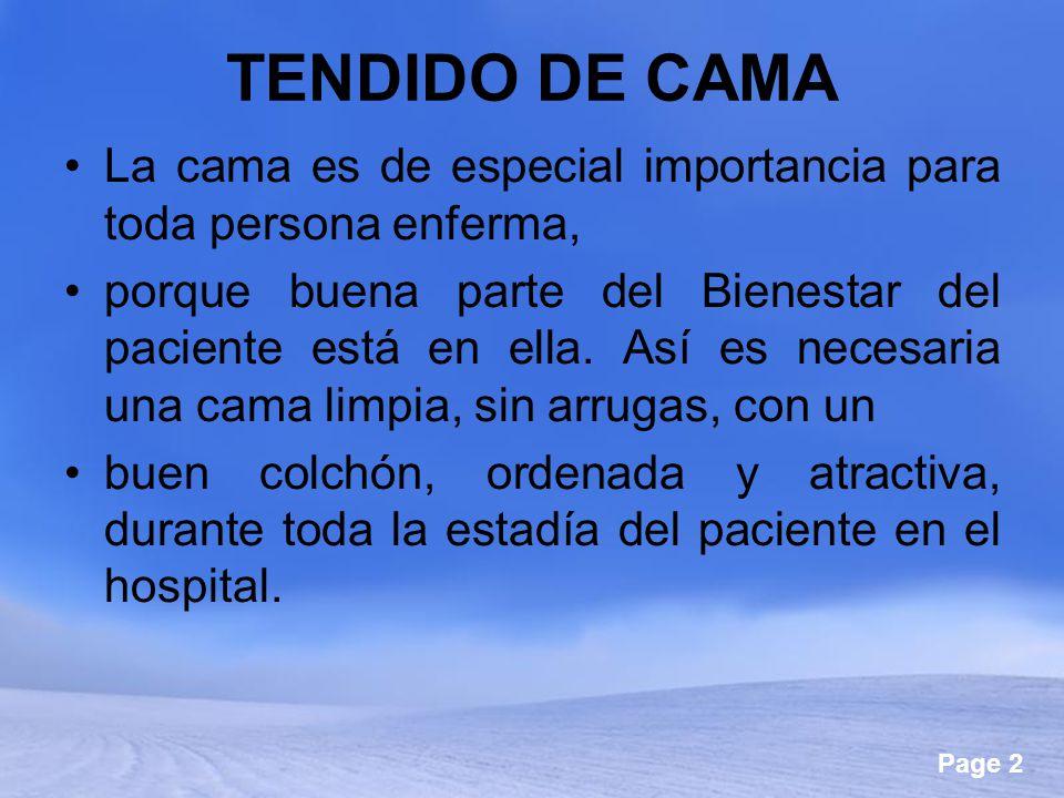 TENDIDO DE CAMA La cama es de especial importancia para toda persona enferma,