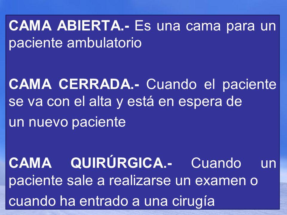 CAMA ABIERTA.- Es una cama para un paciente ambulatorio