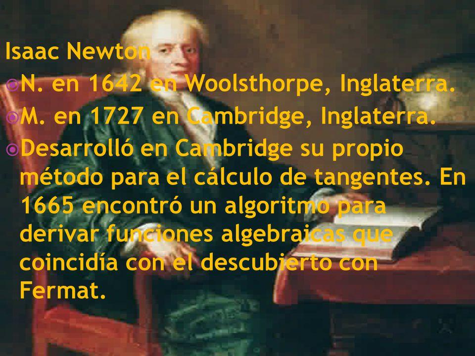 Isaac Newton N. en 1642 en Woolsthorpe, Inglaterra. M. en 1727 en Cambridge, Inglaterra.