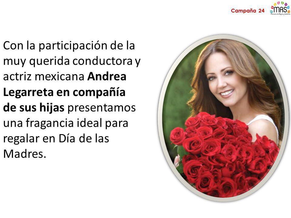Campaña 24 Con la participación de la muy querida conductora y actriz mexicana Andrea.