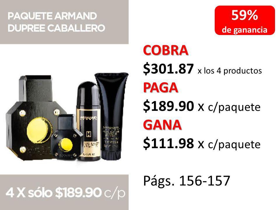 59% COBRA $301.87 x los 4 productos PAGA $189.90 x c/paquete GANA