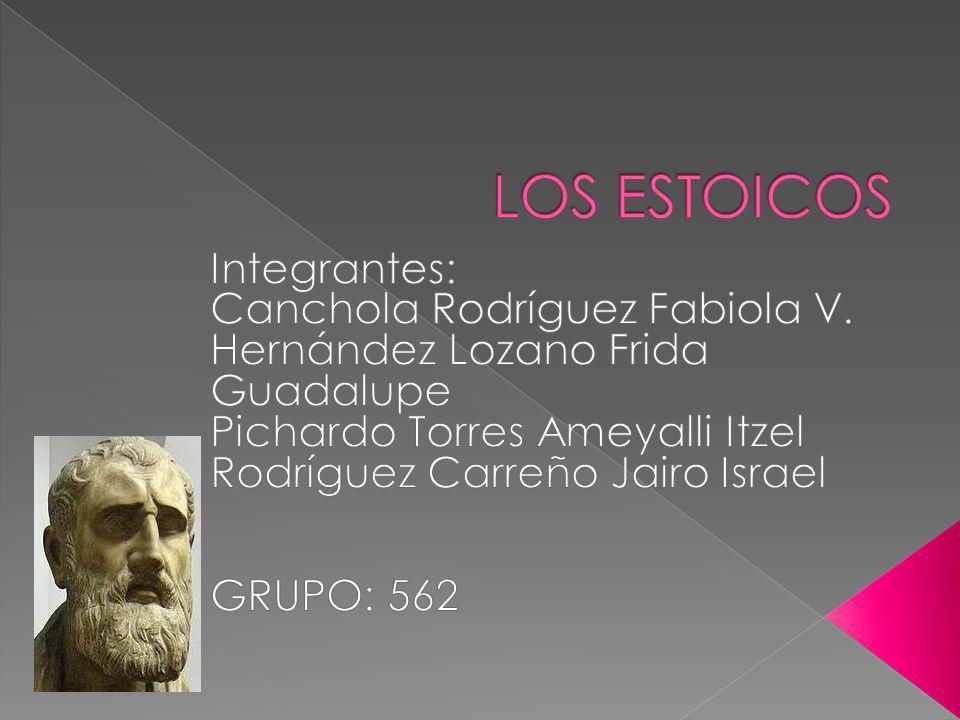 LOS ESTOICOS Integrantes: Canchola Rodríguez Fabiola V.