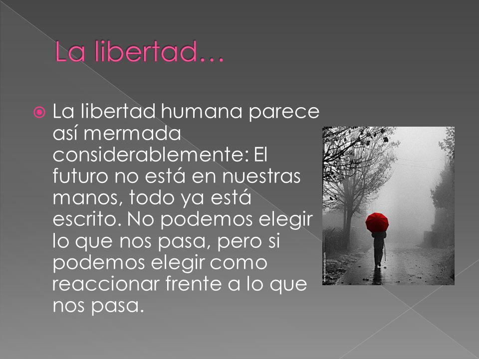 La libertad…