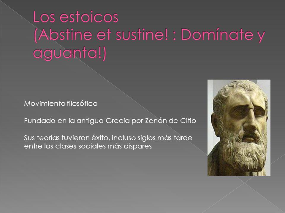 Los estoicos (Abstine et sustine! : Domínate y aguanta!)