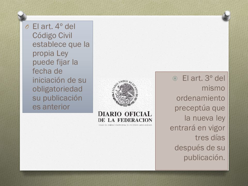 El art. 4º del Código Civil establece que la propia Ley puede fijar la fecha de iniciación de su obligatoriedad su publicación es anterior