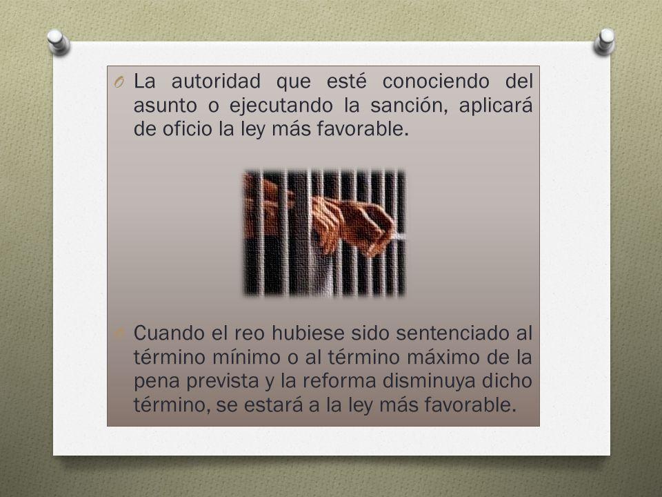 La autoridad que esté conociendo del asunto o ejecutando la sanción, aplicará de oficio la ley más favorable.