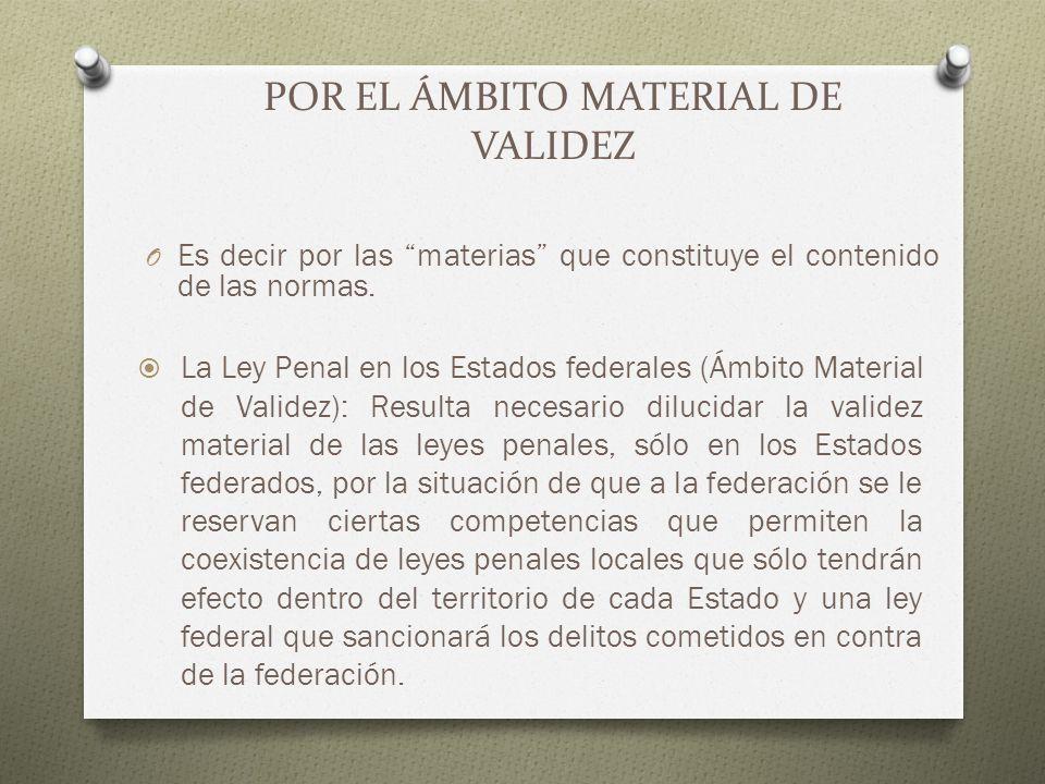 POR EL ÁMBITO MATERIAL DE VALIDEZ