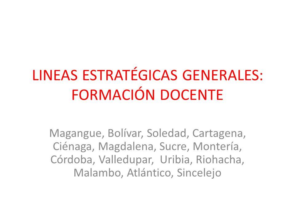 LINEAS ESTRATÉGICAS GENERALES: FORMACIÓN DOCENTE