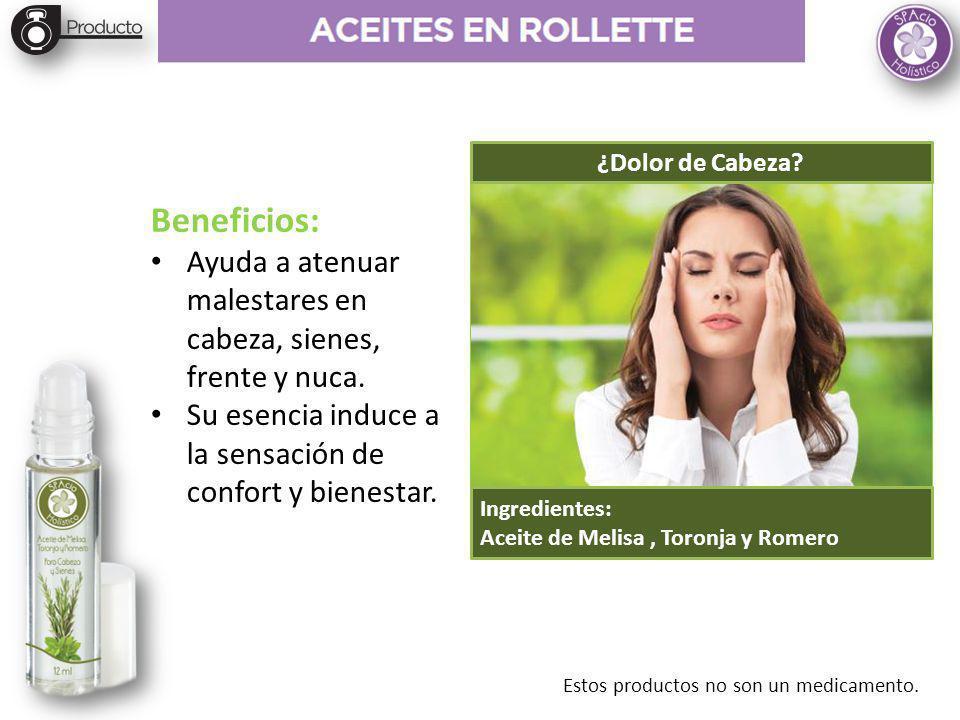 ¿Dolor de Cabeza Ingredientes: Aceite de Melisa , Toronja y Romero. Beneficios: Ayuda a atenuar malestares en cabeza, sienes, frente y nuca.