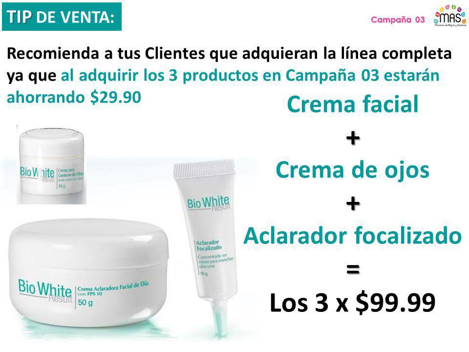 + = Los 3 x $99.99 Crema facial Crema de ojos Aclarador focalizado