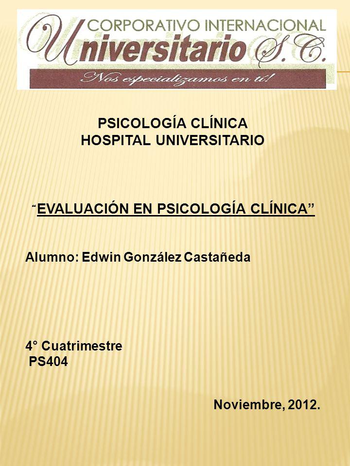 HOSPITAL UNIVERSITARIO EVALUACIÓN EN PSICOLOGÍA CLÍNICA