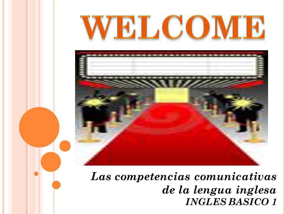 WELCOME Las competencias comunicativas de la lengua inglesa