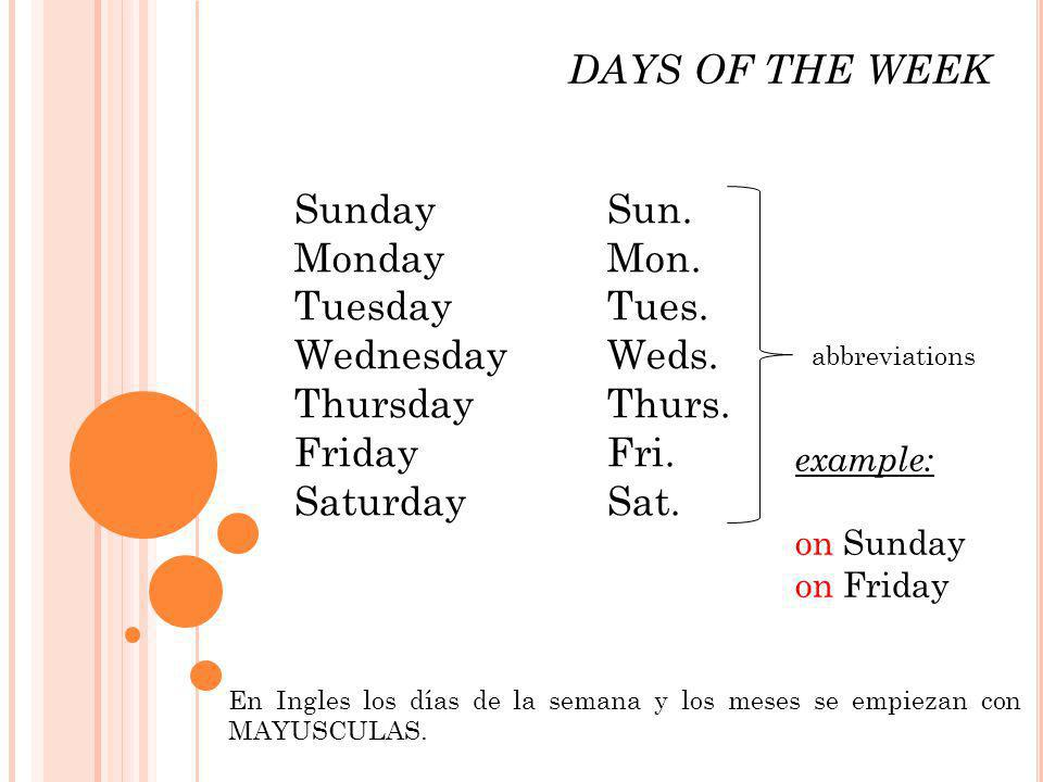 DAYS OF THE WEEK Sunday Sun. Monday Mon. Tuesday Tues. Wednesday Weds.