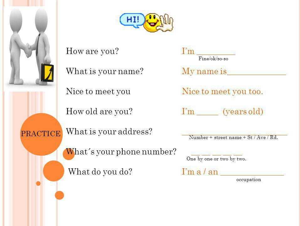 What´s your phone number What do you do I'm _________