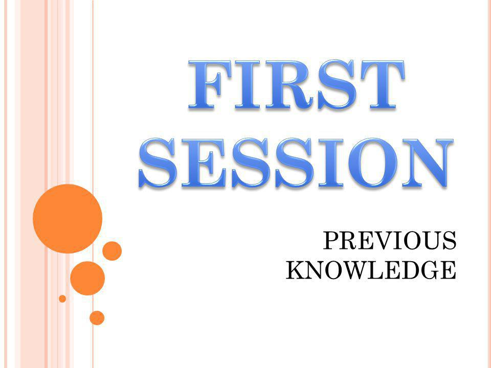 FIRST SESSION PREVIOUS KNOWLEDGE