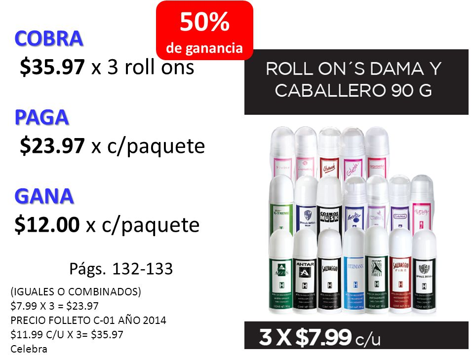 50% COBRA $35.97 x 3 roll ons PAGA $23.97 x c/paquete GANA