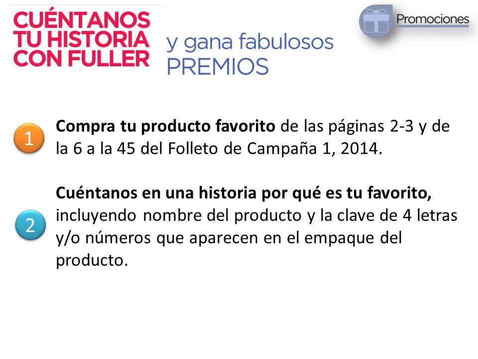 Compra tu producto favorito de las páginas 2-3 y de la 6 a la 45 del Folleto de Campaña 1, 2014.