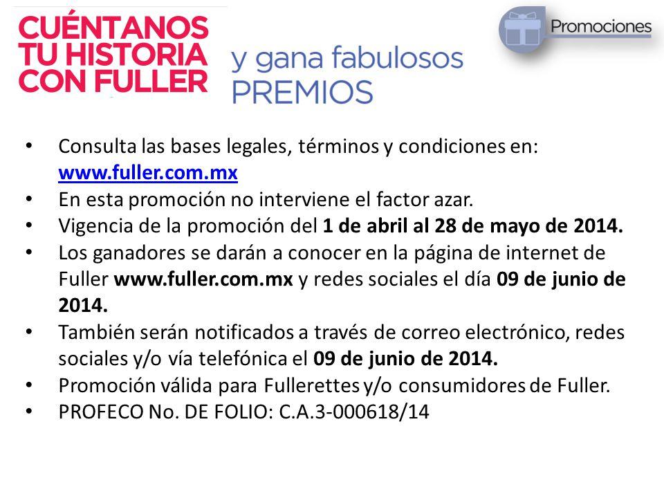 Consulta las bases legales, términos y condiciones en: www.fuller.com.mx