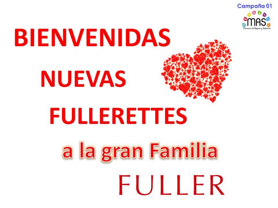 Campaña 01 BIENVENIDAS NUEVAS FULLERETTES a la gran Familia