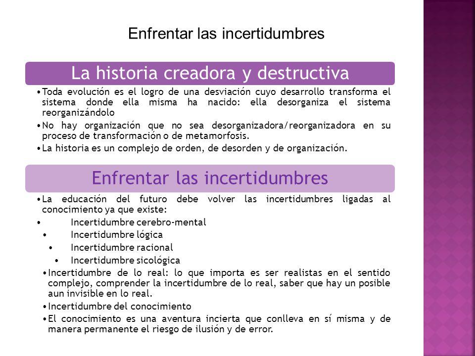 La historia creadora y destructiva