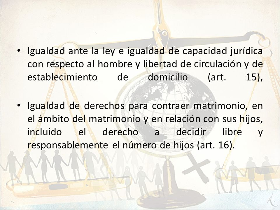 Igualdad ante la ley e igualdad de capacidad jurídica con respecto al hombre y libertad de circulación y de establecimiento de domicilio (art. 15),