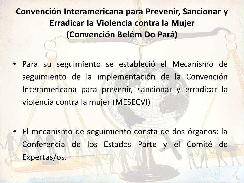 Convención Interamericana para Prevenir, Sancionar y Erradicar la Violencia contra la Mujer (Convención Belém Do Pará)